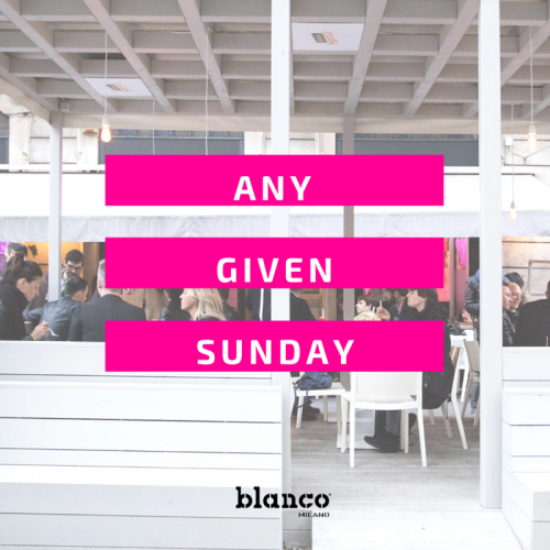 ANY given sunday Blanco Milano aperto domenico