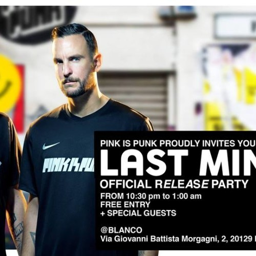 PINK iS PUNK - Last Minute official release party at Blanco